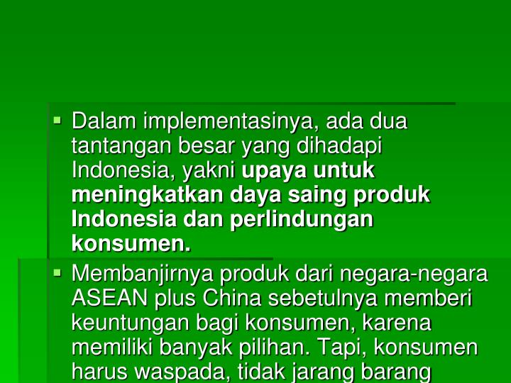 Dalam implementasinya, ada dua tantangan besar yang dihadapi Indonesia, yakni