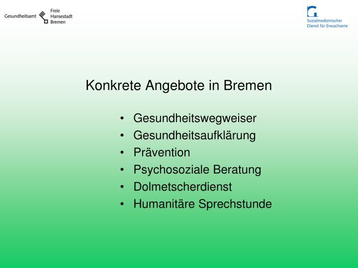 Konkrete Angebote in Bremen