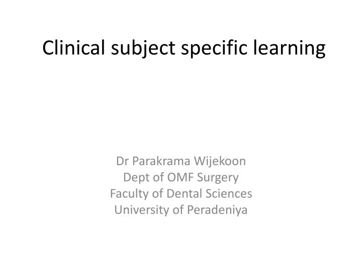 clinical subject specific learning n.