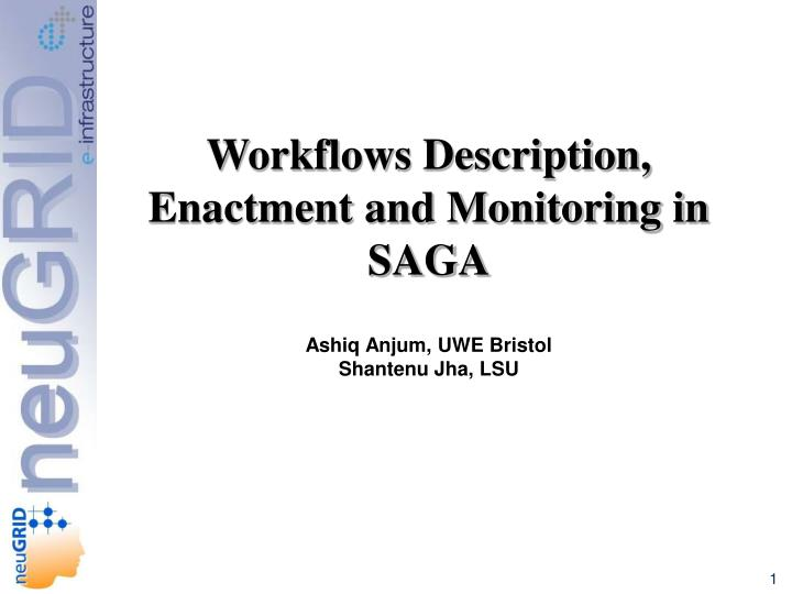 Workflows Description, Enactment and Monitoring in SAGA