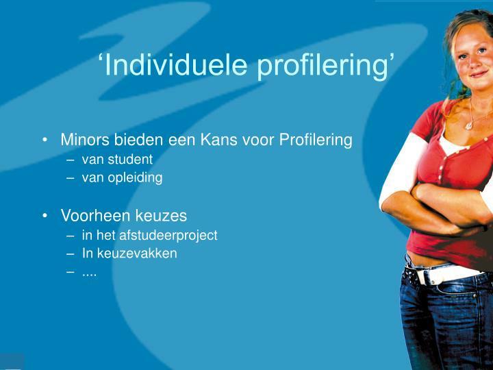 'Individuele profilering'