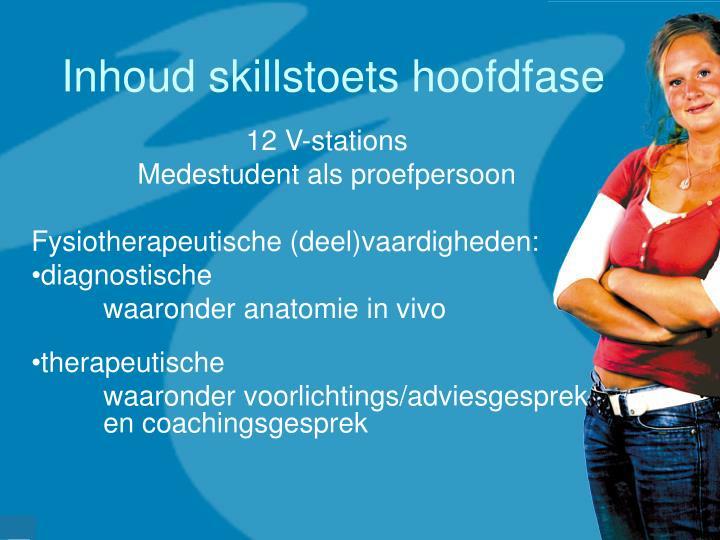 Inhoud skillstoets hoofdfase