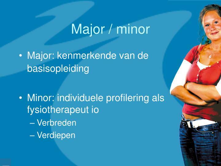 Major / minor