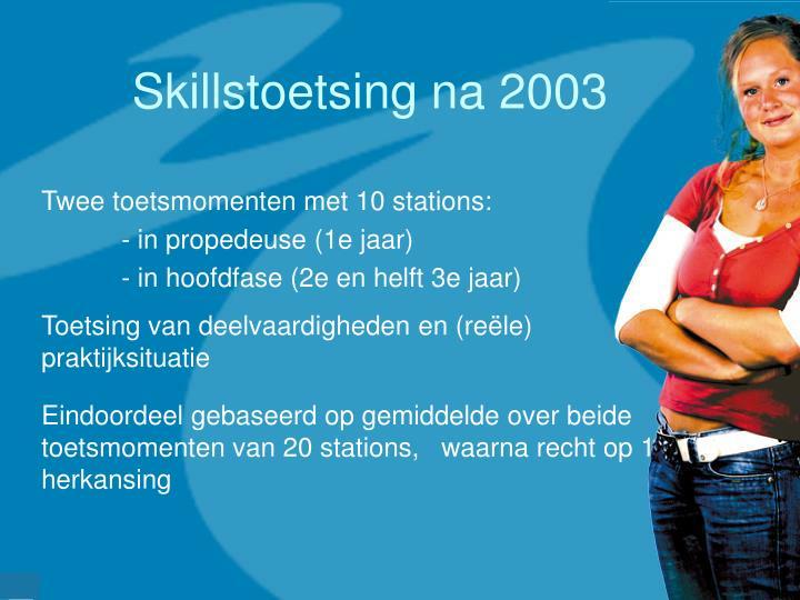 Skillstoetsing na 2003