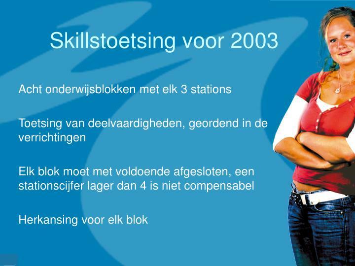 Skillstoetsing voor 2003