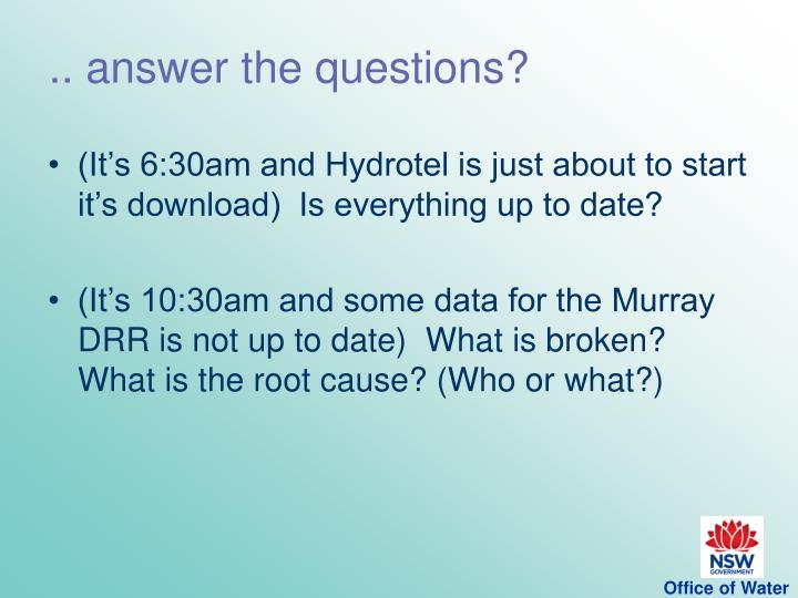 .. answer the questions?
