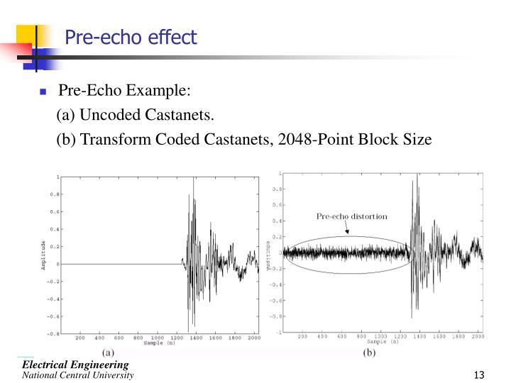 Pre-echo effect