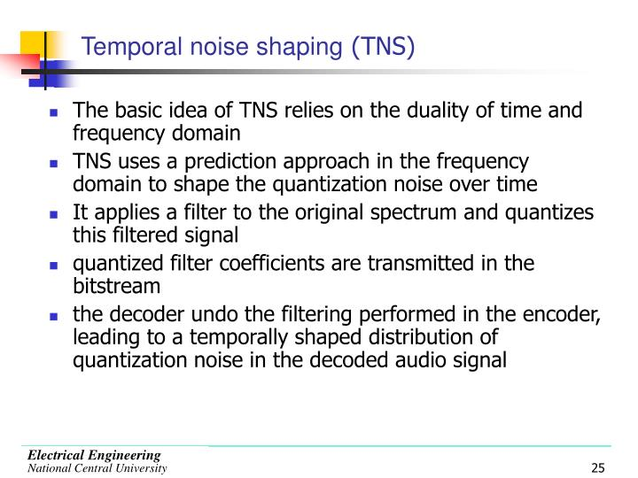 Temporal noise shaping