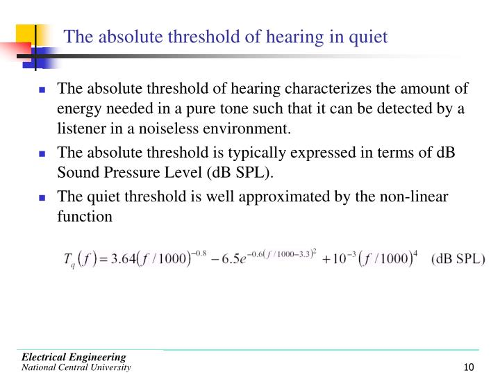 The absolute threshold of hearing in quiet
