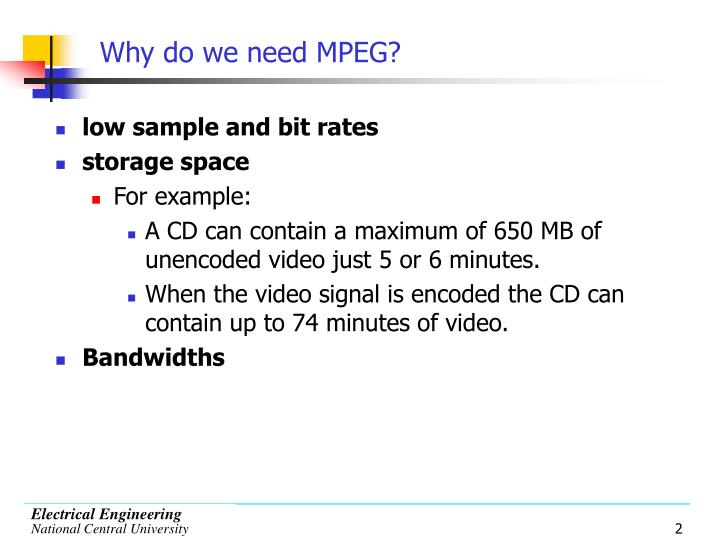 Why do we need mpeg
