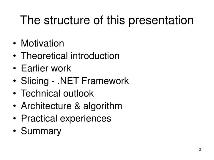 The structure of this presentation