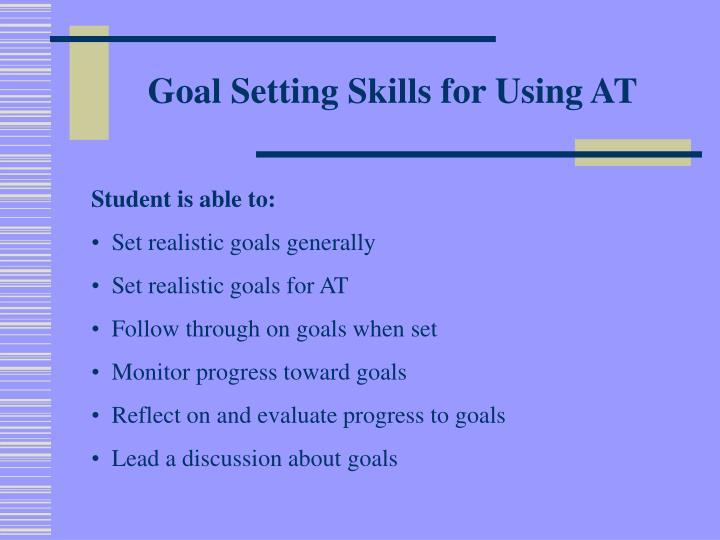 Goal Setting Skills for Using AT