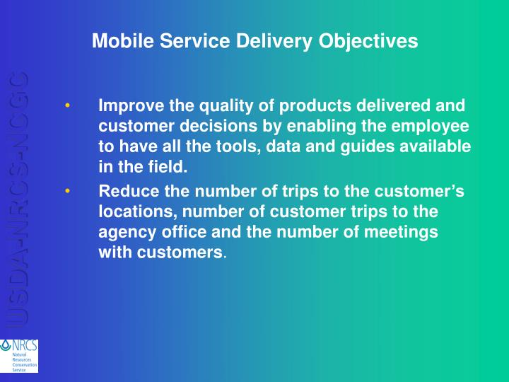Mobile Service Delivery Objectives