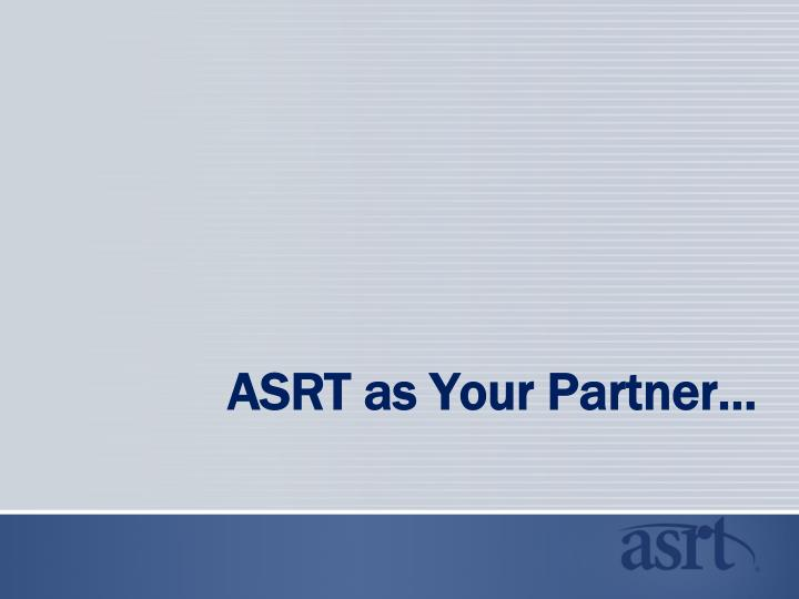 ASRT as Your Partner…