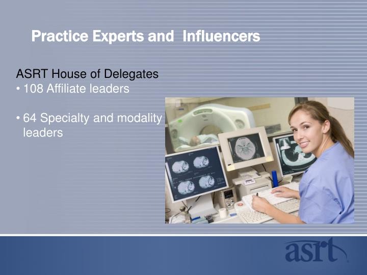 Practice Experts and  Influencers