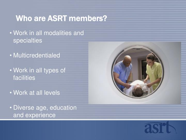Who are ASRT members?
