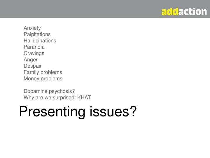 Presenting issues?