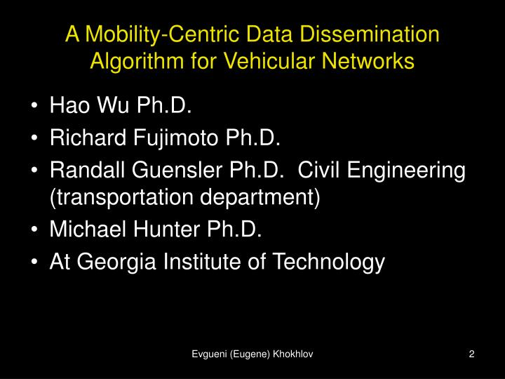 A mobility centric data dissemination algorithm for vehicular networks