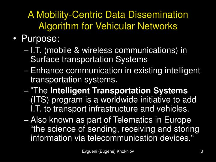 A mobility centric data dissemination algorithm for vehicular networks1