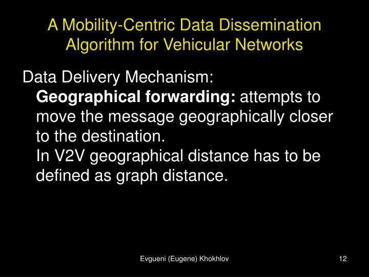 A Mobility-Centric Data Dissemination Algorithm for Vehicular Networks