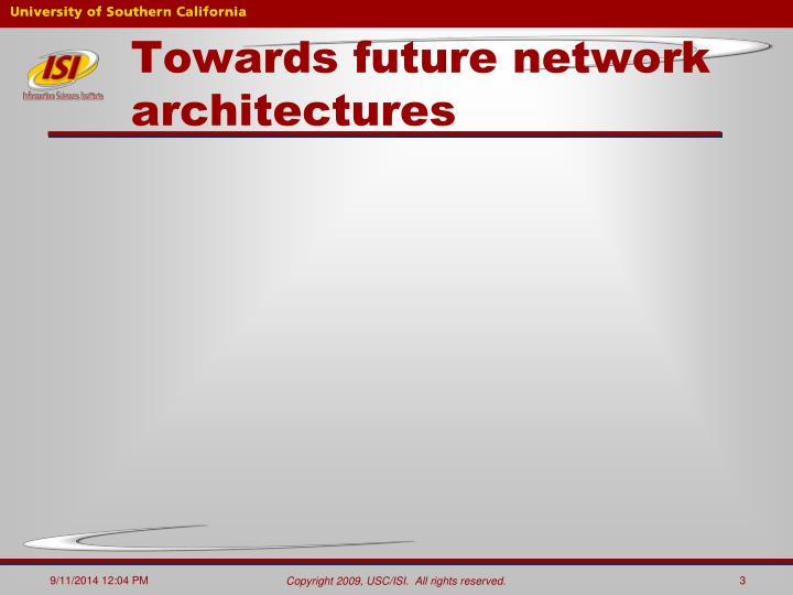 Towards future network architectures
