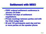 settlement with miso
