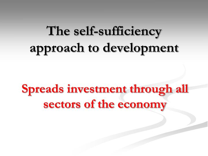 The self-sufficiency approach to development