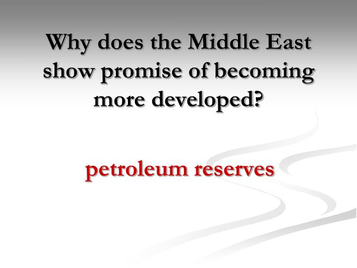 Why does the Middle East show promise of becoming more developed?