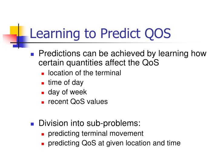 Learning to Predict QOS