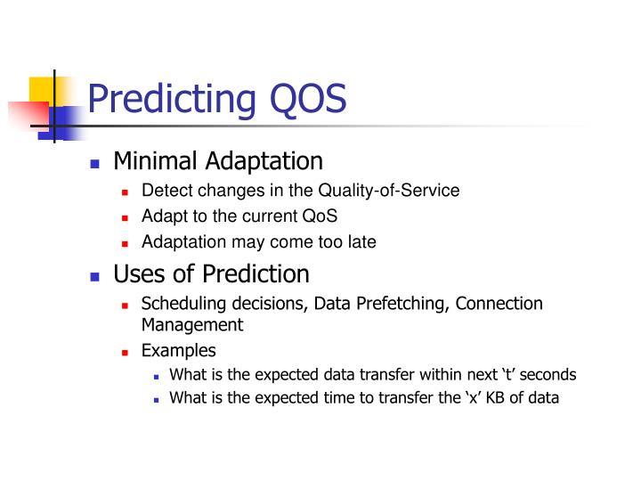 Predicting QOS