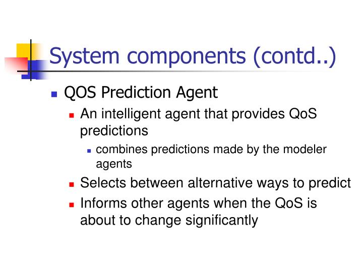 System components (contd..)