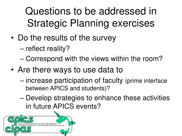 Questions to be addressed in Strategic Planning exercises