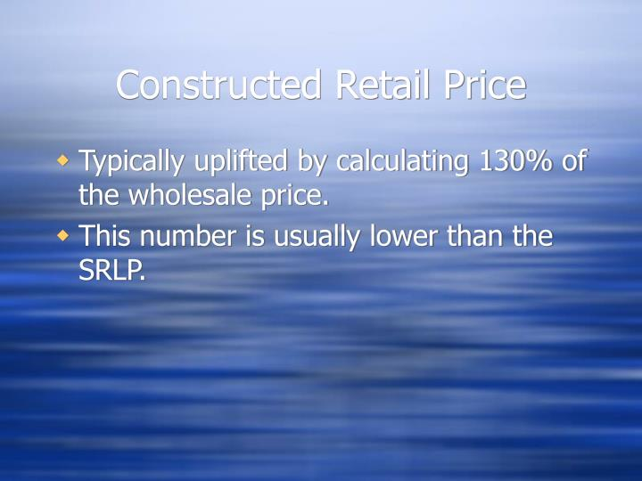 Constructed Retail Price