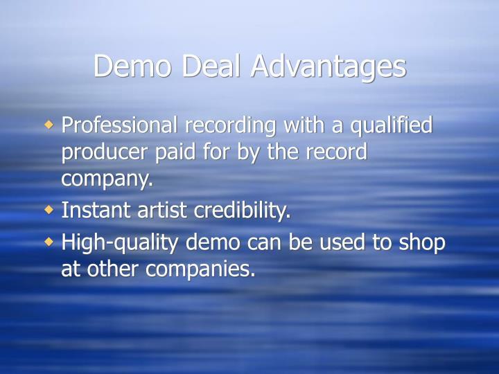 Demo Deal Advantages
