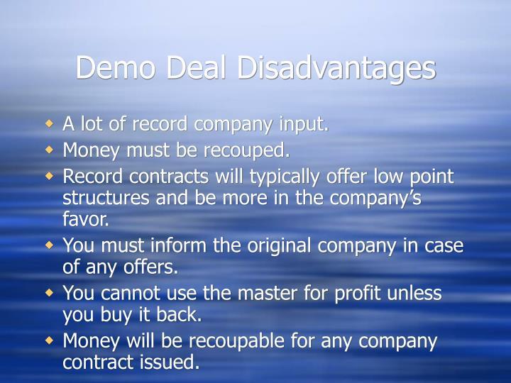 Demo Deal Disadvantages