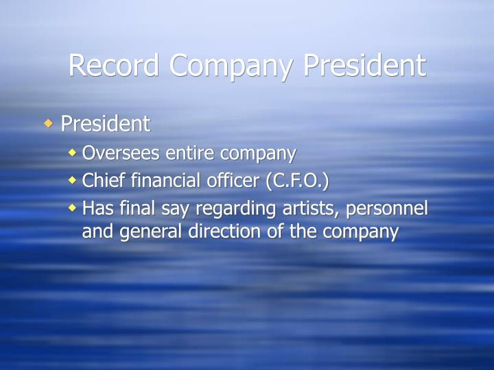 Record Company President