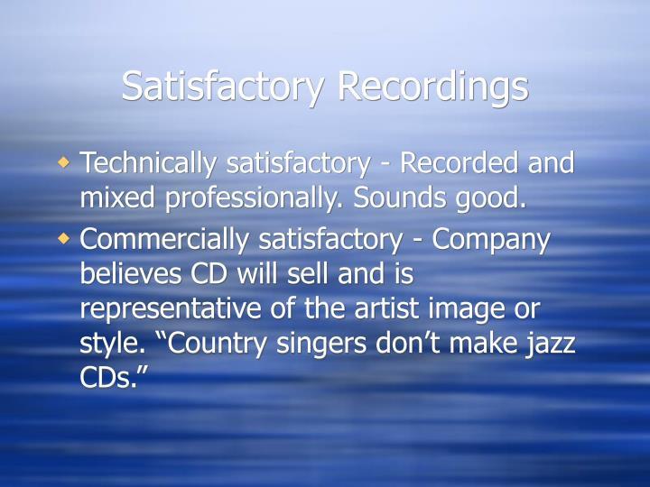 Satisfactory Recordings