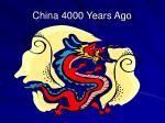 china 4000 years ago