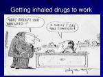getting inhaled drugs to work
