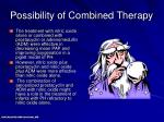 possibility of combined therapy