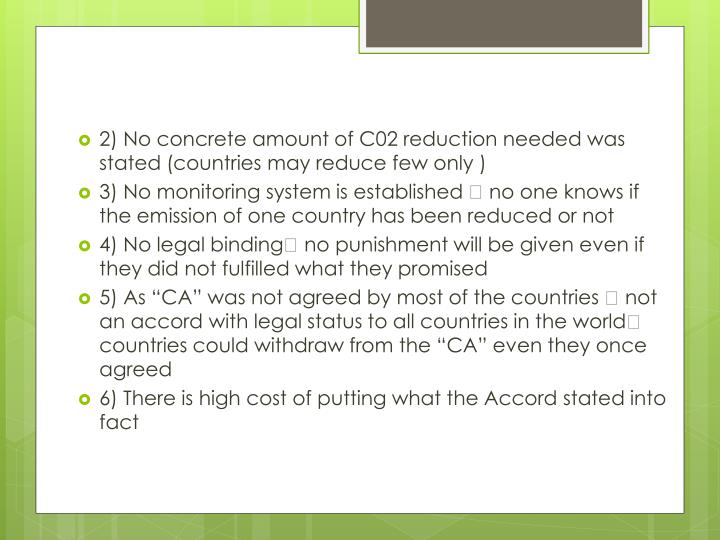 2) No concrete amount of C02 reduction needed was stated (countries may reduce few only )