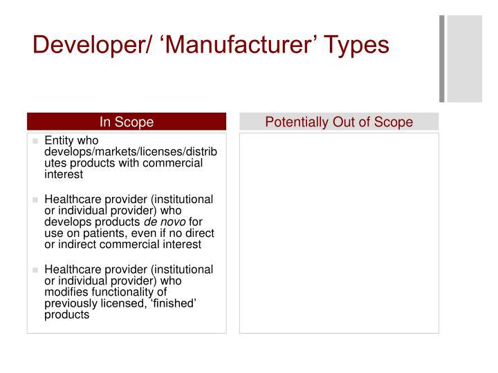Developer/ 'Manufacturer' Types