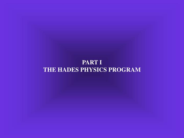 Part i the hades physics program