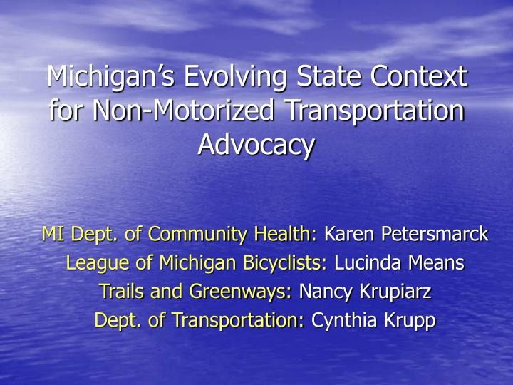 michigan s evolving state context for non motorized transportation advocacy n.