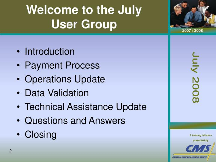 Welcome to the july user group
