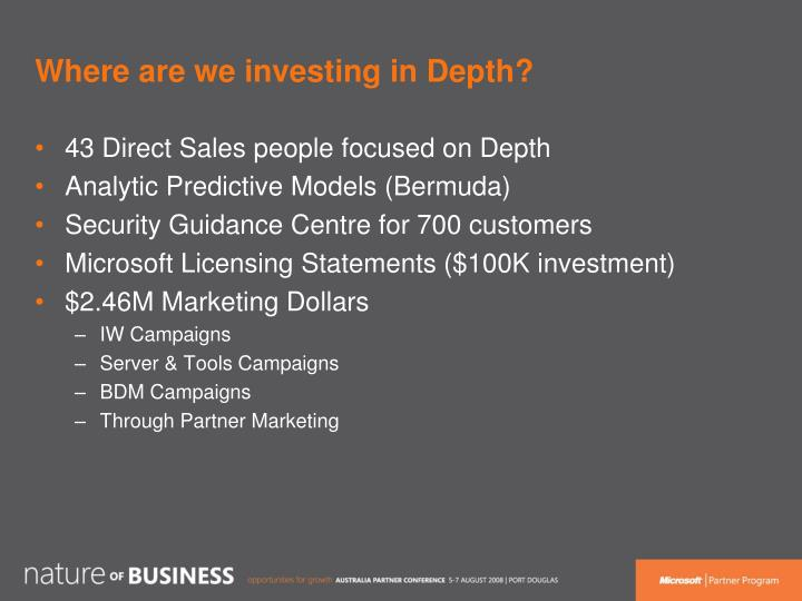 Where are we investing in Depth?