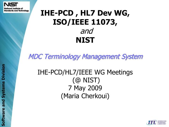 IHE-PCD , HL7 Dev WG,