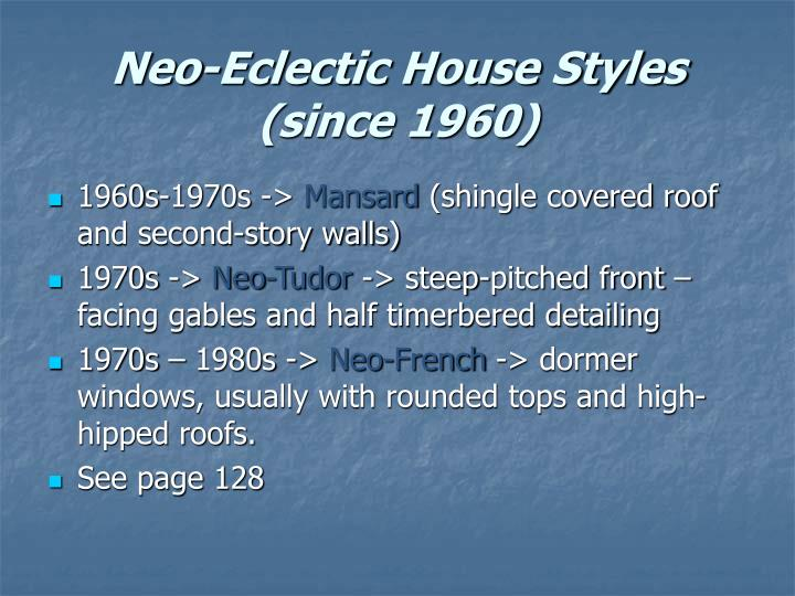 Neo-Eclectic House Styles (since 1960)
