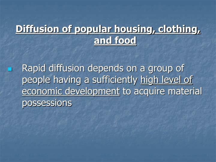 Diffusion of popular housing, clothing, and food