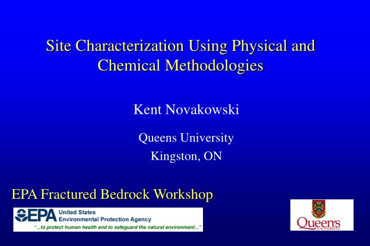 site characterization using physical and chemical methodologies